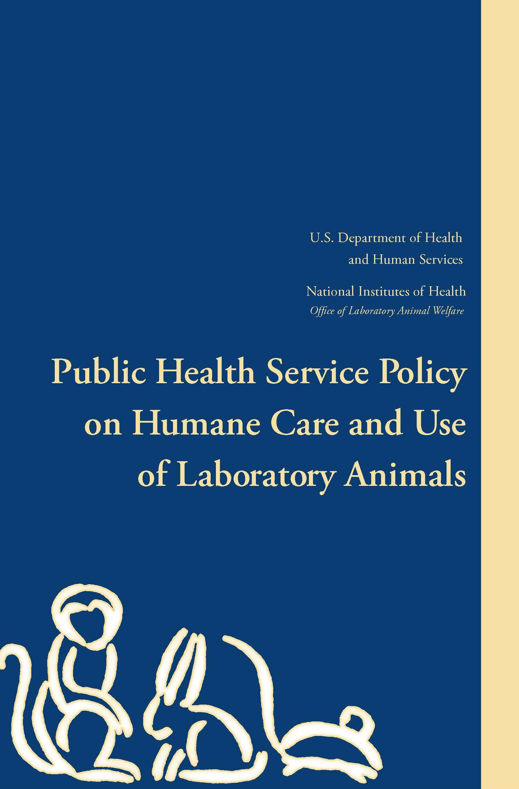 Public Health Service Policy on Humane Care and Use of Laboratory Animals